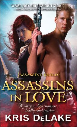 Assassins in Love by Kris DeLake (Assassins Guild #1)