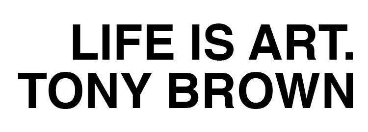 Life is Art.