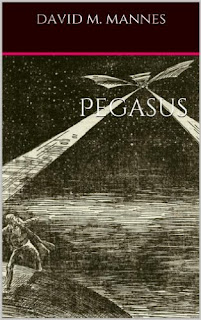 http://www.amazon.com/Pegasus-David-M-Mannes-ebook/dp/B00GAD1RNK/ref=sr_1_7?s=books&ie=UTF8&qid=1452804210&sr=1-7&keywords=David+M.+Mannes