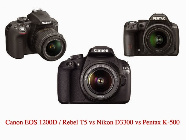 Nikon D3300, Canon EOS 1200D, Pentax K-500, NIkon VS Canon, Canon vs Pentax, new DSLR camera, Full HD video, prosumer camera, kamera prosumer, mirrorless camera,
