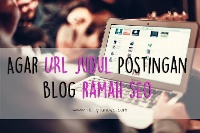 agar judul url postingan blog ramah seo