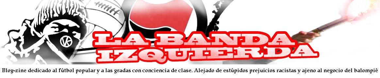 LA BANDA IZQUIERDA