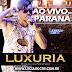 BAIXAR – Banda Luxuria – Ao Vivo no Paraná 2015