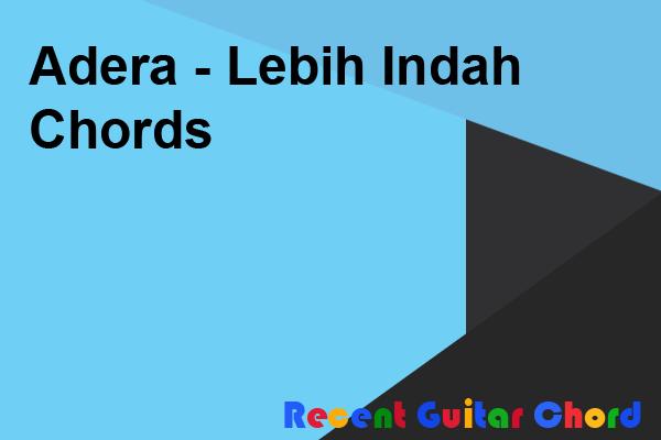 Adera - Lebih Indah Chords