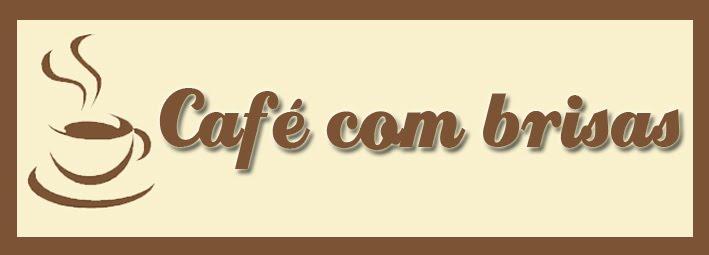 Café com brisas