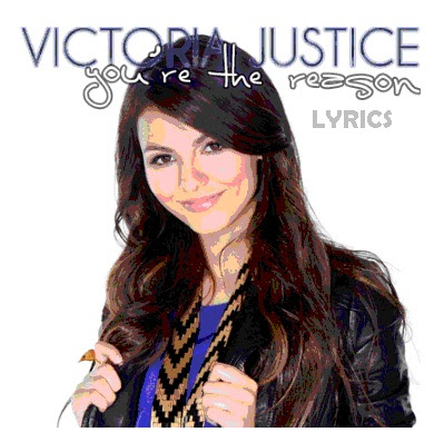Victoria Justice - You're The Reason Lyrics