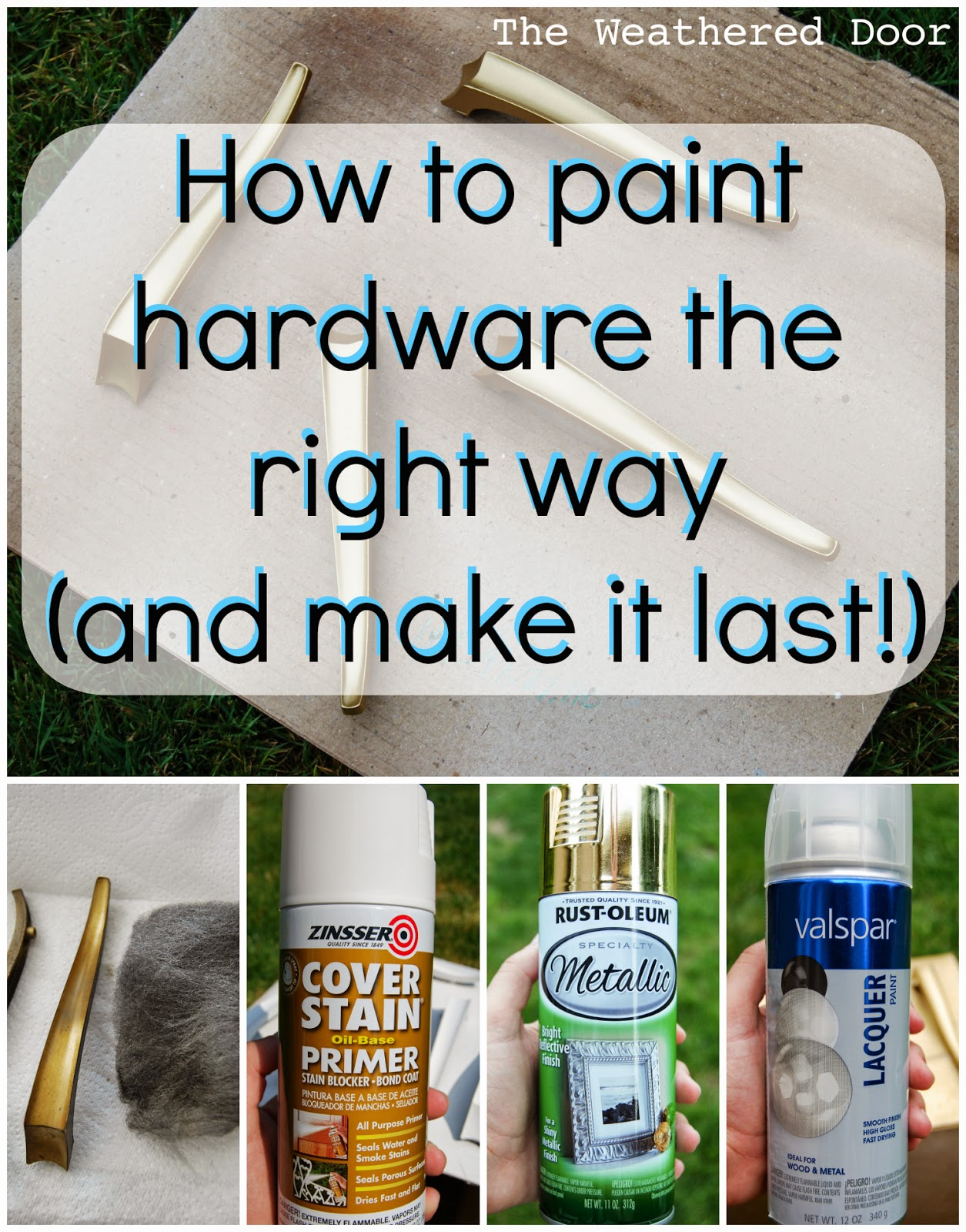 How to paint hardware and make it last the weathered for How to spray paint doors
