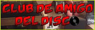 CLUB DE AMIGO DEL DISCO<br>(Una columna semanal):