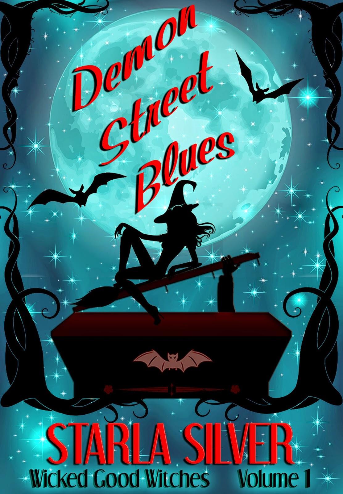 http://www.amazon.com/Demon-Street-Blues-Wicked-Witches-ebook/dp/B00PR9QKDU/ref=sr_1_1?s=books&ie=UTF8&qid=1416279283&sr=1-1&keywords=starla+silver