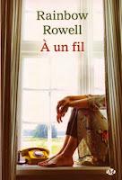 Rainbow Rowell - A un fil