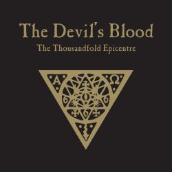 The Devils Blood - The Thousandfold Epicentre