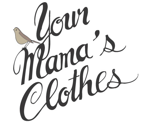 Your Mama's Clothes
