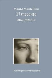 Intervista a Maura Mantellino, scrittrice, esperta d'arte, curatrice di riviste sillogi e spettacol