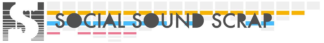 SOCIAL SOUND SCRAP