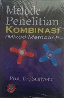 Metode Penelitian Kombinasi Oleh Dr Sugiyono