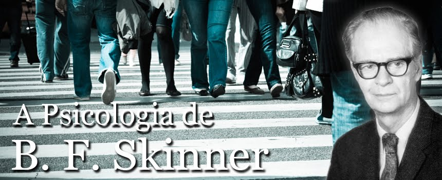 A Psicologia de B.F. Skinner