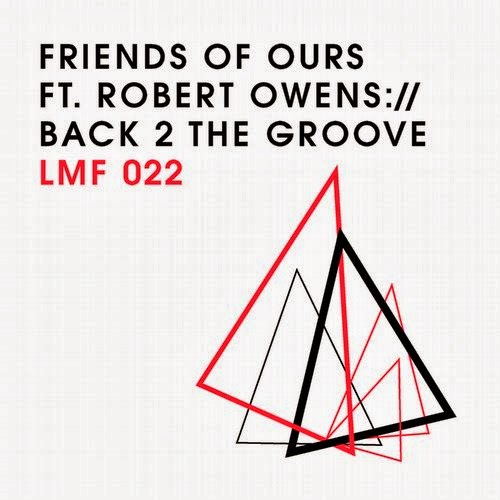 Friends Of Ours feat. Robert Owens – Back 2 The Groove