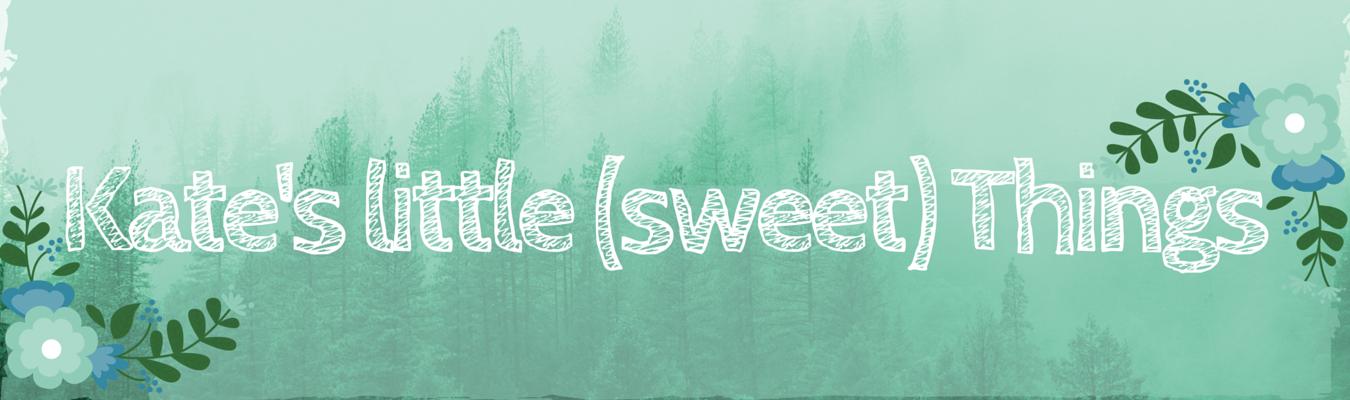 Kate's little (sweet) Things