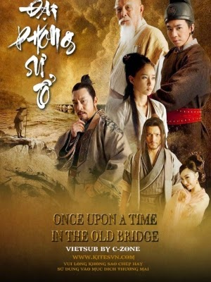 Phim Đại Phong Sư Tổ-Once Upon A Time In The Old Bridge 2014