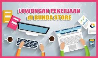 Lowongan Kerja Admin dan CS Bunda Store Makassar