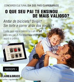 Concurso Cultural Dia dos Pais Claire&Bruce