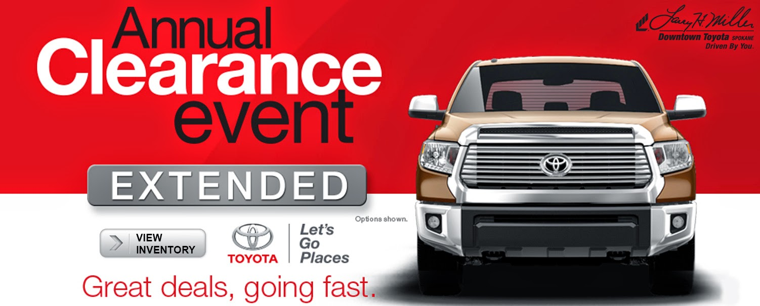 Larry H. Miller Downtown Toyota Spokane Is Extending Their Annual Clearance  Event To Give You More Time To Take Advantage Of This Once A Year  Opportunity.