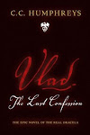 Vlad: The Last Confession, C.C. Humphreys