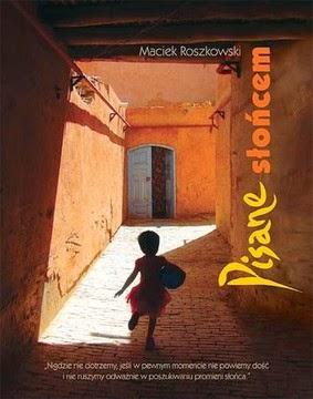 """""""Pisane słońcem"""" – Maciek Roszkowski"""