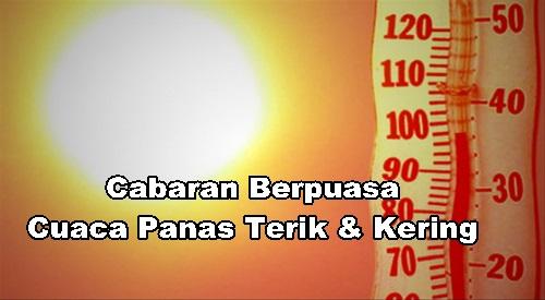 Cabaran Berpuasa Cuaca Panas Terik & Kering, cabaran bulan ramadan 2015, masalah tiada air paip bulan puasa, gambar cuaca panas terik