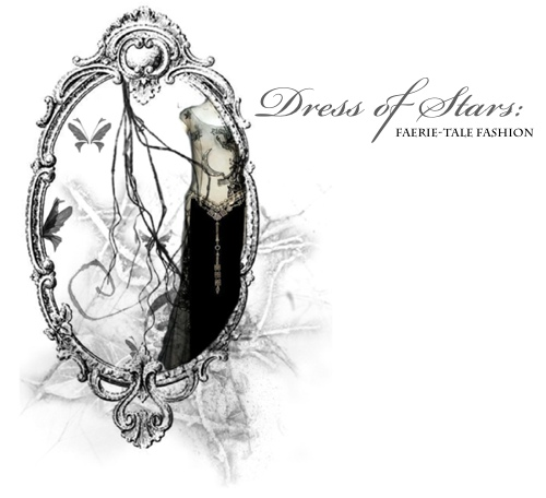 Dress of Stars: A Faerie Tale Fashion Blog
