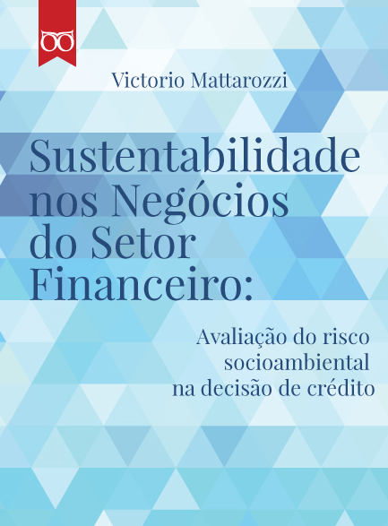 Conheça o livro Setor Financeiro: Avaliação do risco socioambiental na decisão de crédito