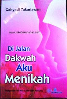 buku Di Jalan Dakwah Aku Menikah Cahyadi Takariawan