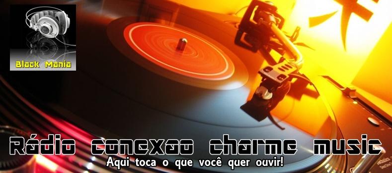 RADIO CONEXÃO CHARME MUSIC