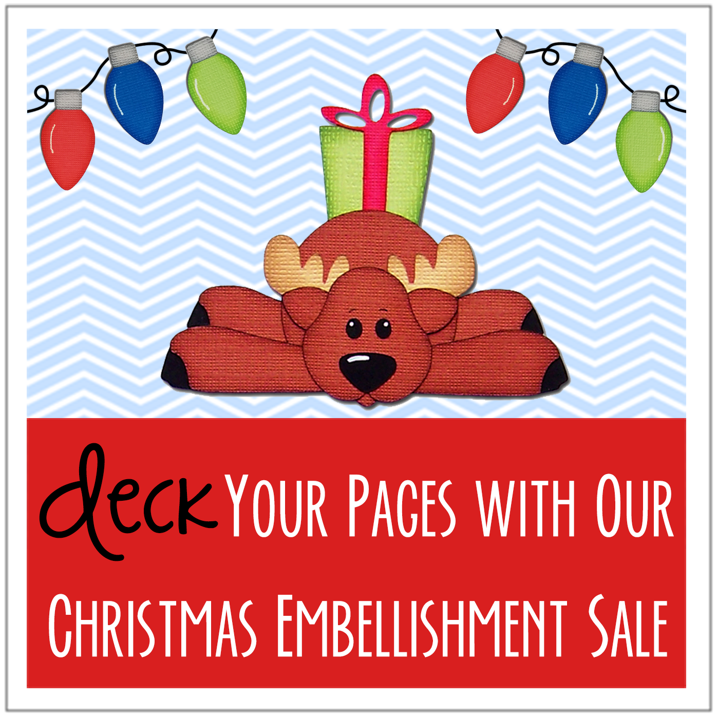 Deck Your Pages With Our Christmas Embellishment Sale
