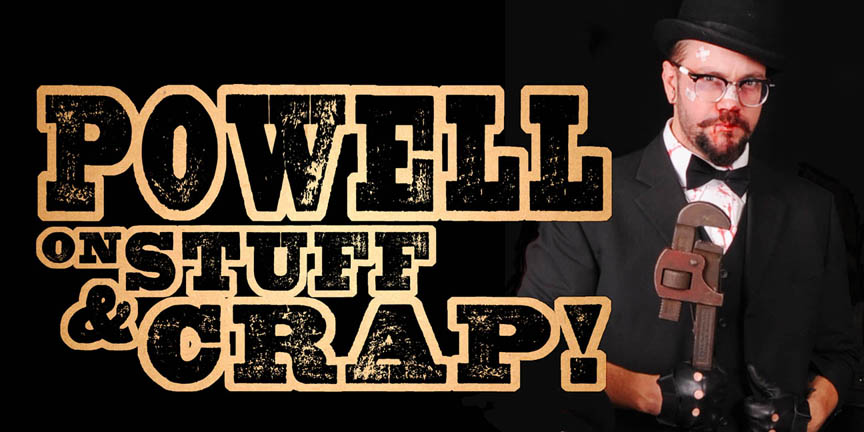 Powell on Stuff & Crap