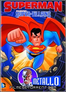Superman Super Vilões Metallo Torrent Dual Audio