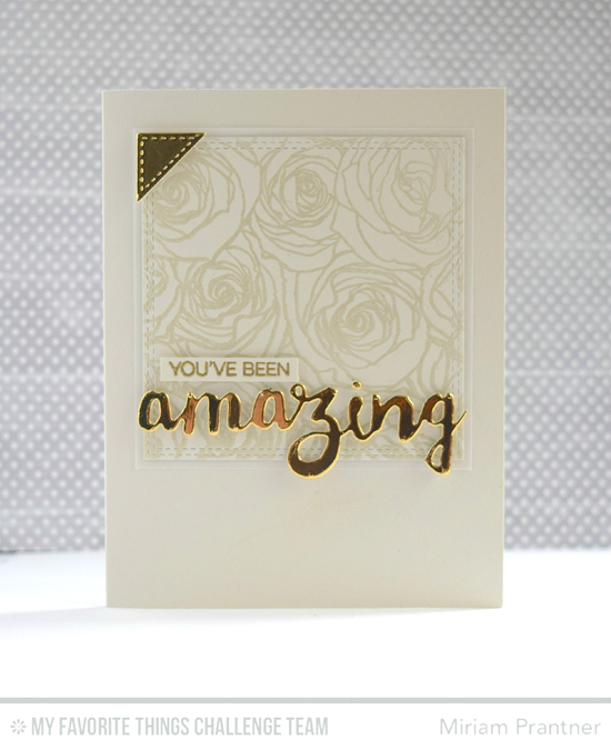 You've Been Amazing Card by Miriam Pranter featuring the Amazing stamp set, Roses All Over background stamp, and Doubly Amazing Die-namics #mftstamps