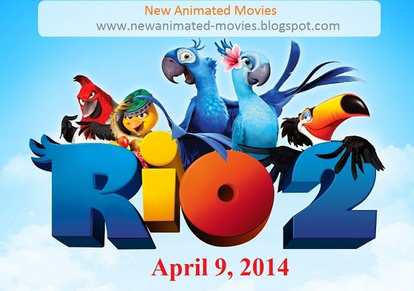 Rio2 Release in 2014 (the new animated movie)