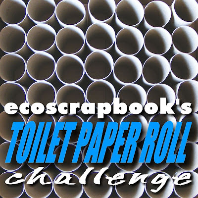 Ecoscrapbook calling all crafters link up your toilet for Toilet paper roll challenge