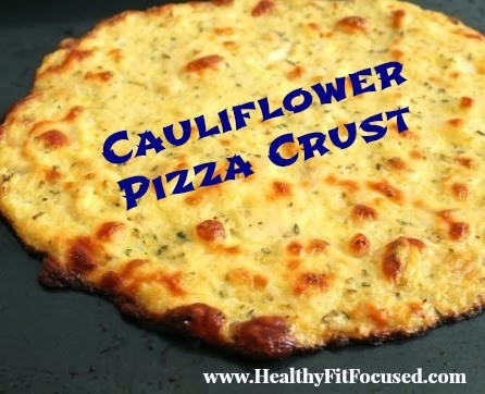 Cauliflower Pizza Crust, www.HealthyFitFocused.com