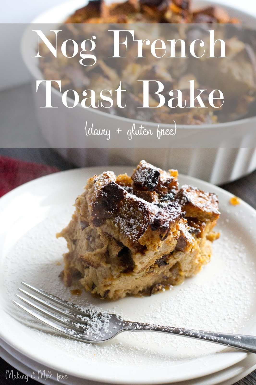 Nog French Toast Bake {dairy + gluten free} from Making it Milk-free