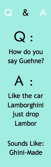 Q&A: How to say Guehne