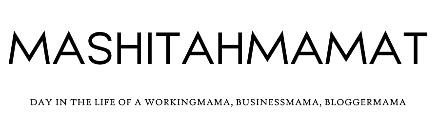 MashitahMamat | Malaysian Blogger