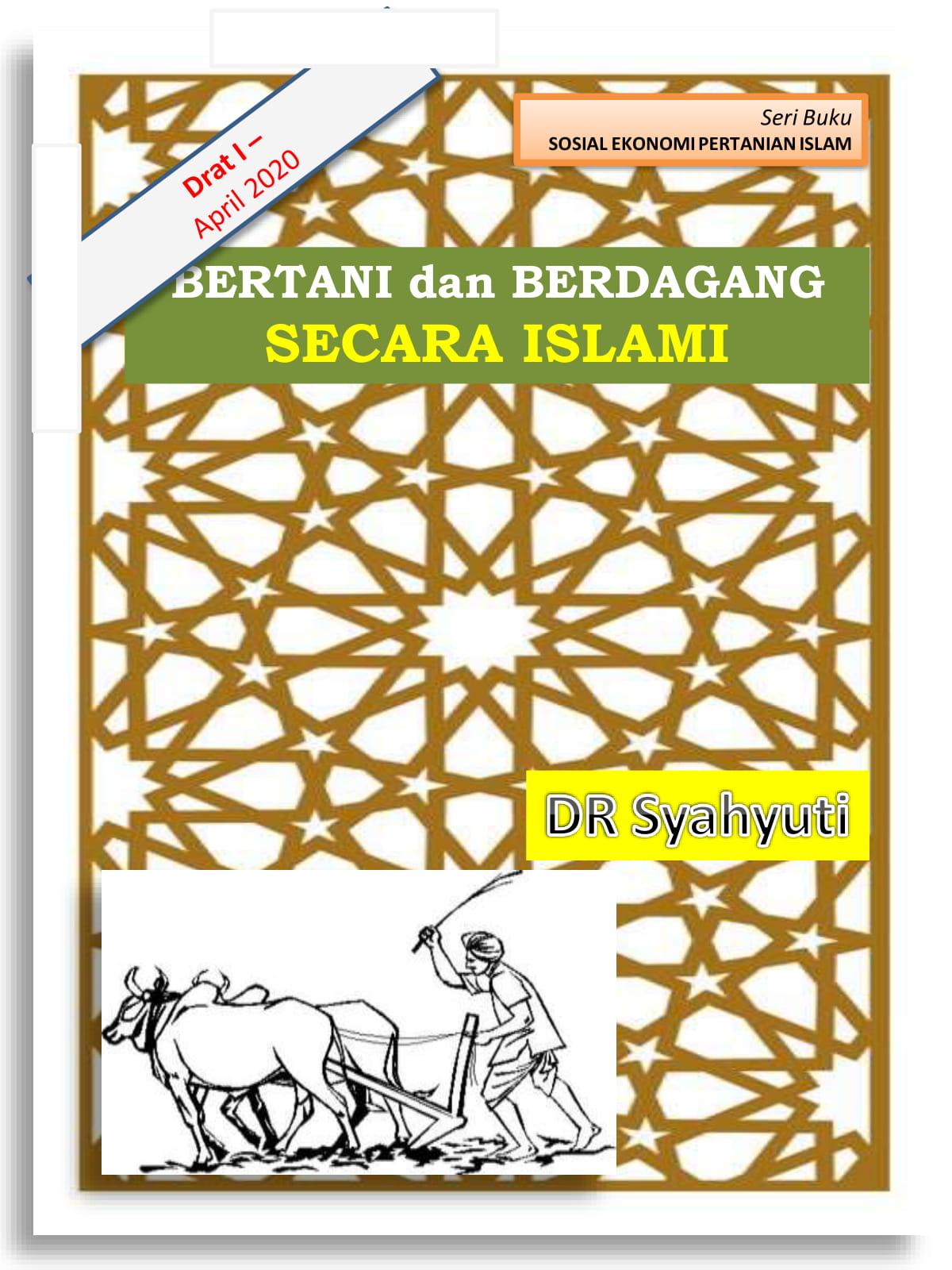 """Draft I - buku """"Bertani dan Berdagang Secara Islami"""""""