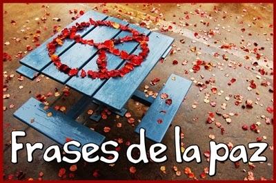 http://aulavirtualdeayl.blogspot.com.es/2014/01/frases-de-la-paz.html