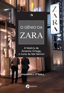 http://www.saraiva.com.br/o-genio-da-zara-a-historia-de-amancio-ortega-o-icone-da-fast-fashion-7909178.html
