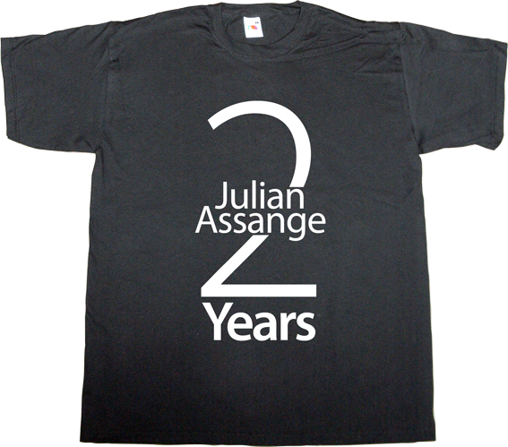 Julian Assange london wikileaks freedom useless Politics useless lawsuits activism t-shirt ephemeral-t-shirts