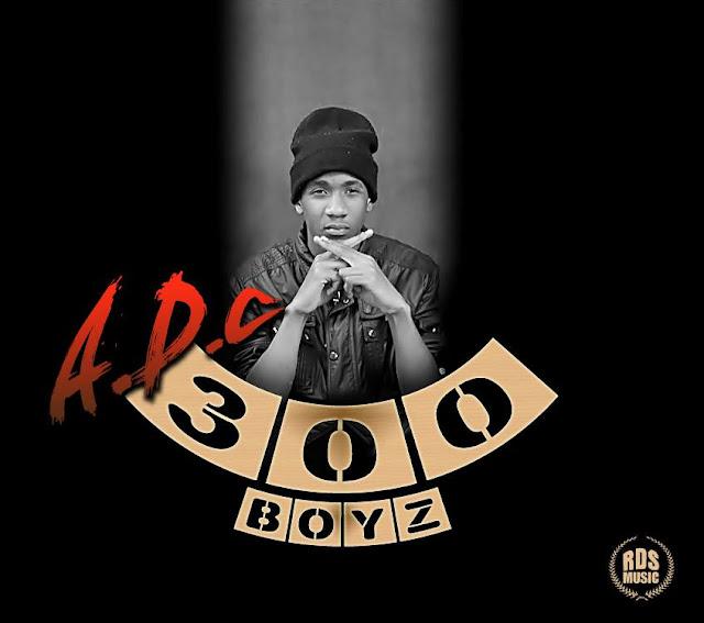 O Rapper A.D.C Lança A Sua Mais Nova Música Intitulada 300 Boyz.