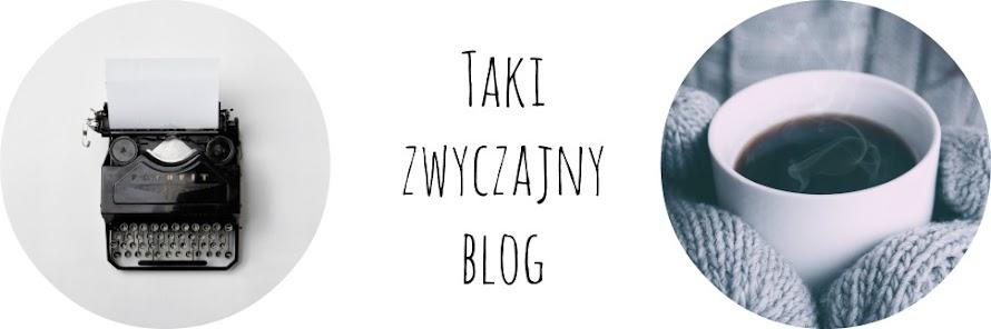 Taki zwyczajny blog