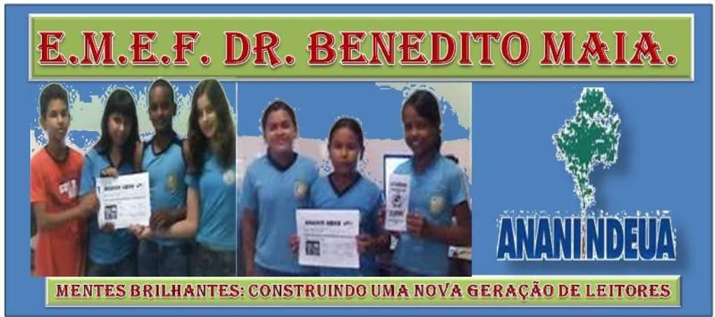 ESCOLA DR. BENEDITO MAIA
